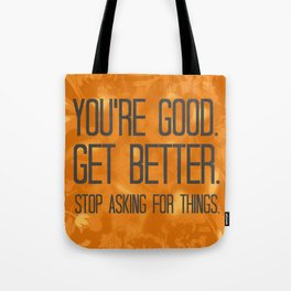 Get Better. Tote Bag