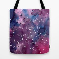 let the beauty you love be what you do Tote Bag