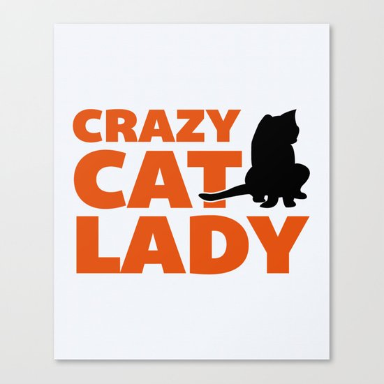 Crazy Cat Lady Funny Quote Canvas Print