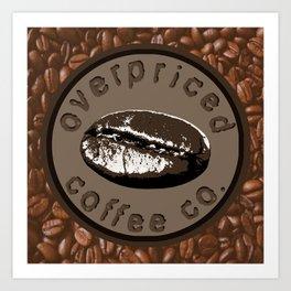 Overpriced Coffee Co. Art Print