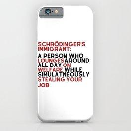 Schrodinger's Immigrant - Pro Immigration & Anti Racism - 2020 iPhone Case
