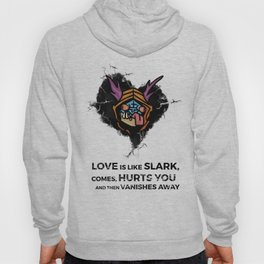 Love is like Slark DOTA2 Hoody