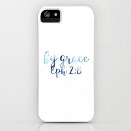 Ephesians 2:8 - By Grace iPhone Case