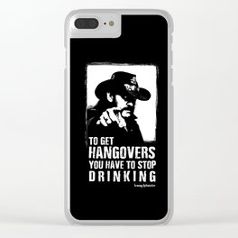 Lemmy - To get hangovers, you have to stop drinking - Motorhead Clear iPhone Case