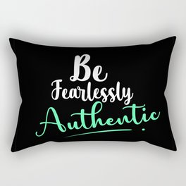 Be Fearlessly Authentic - cool caption Rectangular Pillow