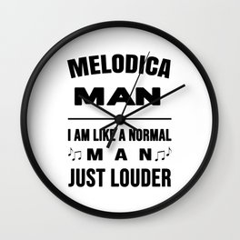 Melodica Man Like A Normal Man Just Louder Wall Clock