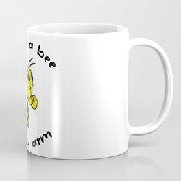 There's a bee on my arm. Coffee Mug