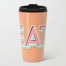 EAT EAT EAT Travel Mug