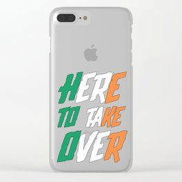 HERE TO TAKE OVER Clear iPhone Case