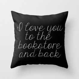 I Love You To The Bookstore And Back (inverted) Throw Pillow