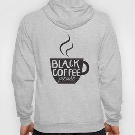 Black Coffee Please... Hoody