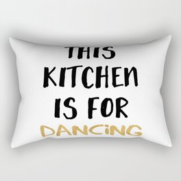 THIS KITCHEN IS FOR DANCING Rectangular Pillow
