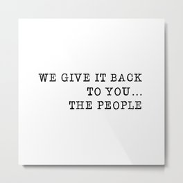 We give it back to you Metal Print