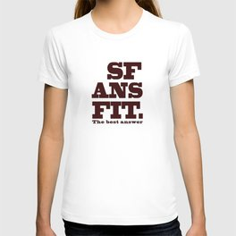 SFANSFIT... the best answer T-shirt