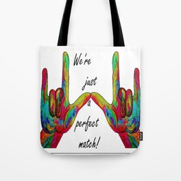 We're Just a Perfect Match Tote Bag