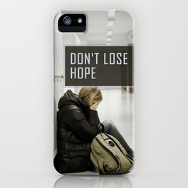 Don't Lose Hope iPhone Case