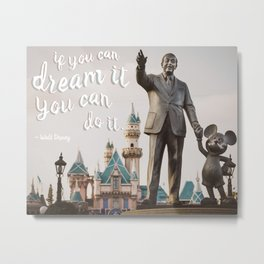 If You Can Dream It You Can Do It | Walt Dis Quote Metal Print