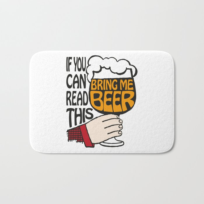If You Can Read This Bring Me Beer   Beer Drinkers   Beer Lovers   Bath Mat