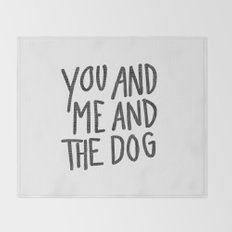 You, Me And Dog Throw Blanket