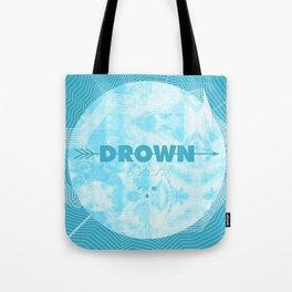 DROWN, BITCH Tote Bag