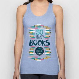 So Many Books, So Little Time Unisex Tanktop