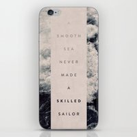 sailor iPhone & iPod Skins featuring A Smooth Sea Never Made A Skilled Sailor by Oliver Shilling