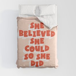 She Believed She Could So She Did Comforters