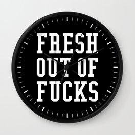 FRESH OUT OF FUCKS (Black & White) Wall Clock