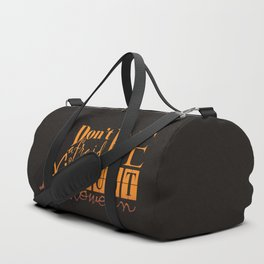 Don't be afraid, it's just Halloween Duffle Bag