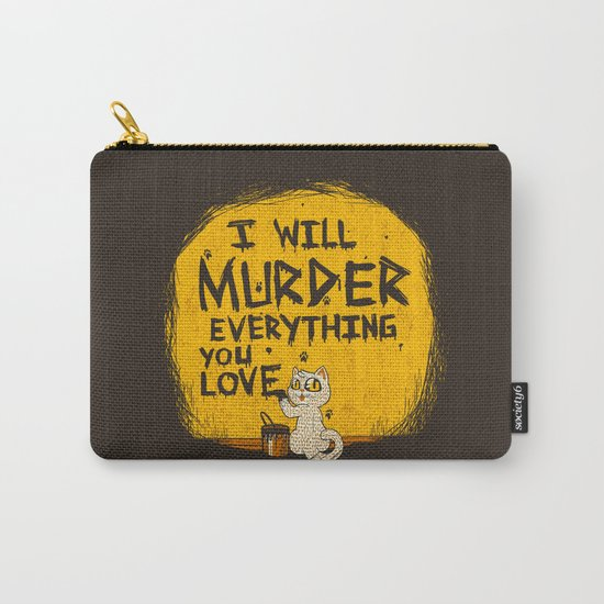 Ill Murder Everything You Love Cat Carry-All Pouch