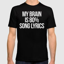 Song Lyrics Funny Quote T-shirt
