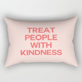 treat people with kindness Rectangular Pillow