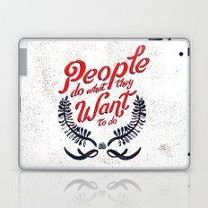 People Do What They Want to Do Laptop & iPad Skin