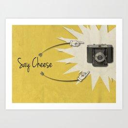 Say Cheese Art Print