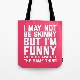 May Not Be Skinny Funny Quote Tote Bag