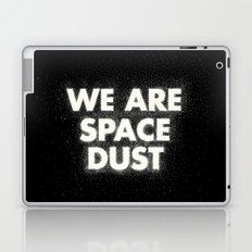 We are space dust Laptop & iPad Skin