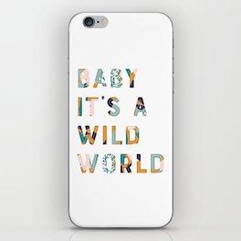 Baby It's a Wild World iPhone Skin
