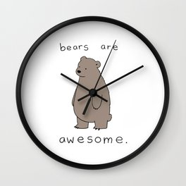 bears are awesome Wall Clock