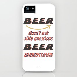 silly question  - I love beer iPhone Case