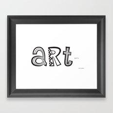 art just is. Framed Art Print