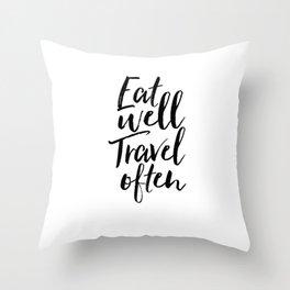 Printable Art,Eat Well Travel Often,Kitchen Decor,Travel Poster,Inspirational Quote,Motivational Art Throw Pillow