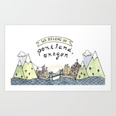 We Belong in Portland Art Print