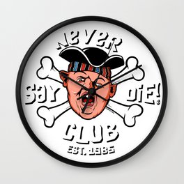 09039 Never say die club Wall Clock