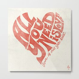 Love is all you need Metal Print