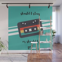 Should I stay or should I go? Wall Mural