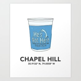Chapel Hill He's Not Here Blue Cup Art Print