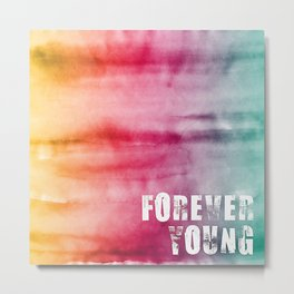 Forever Young Watercolor Metal Print