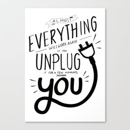 Almost everything will work again if you unplug it for a few momentes, including you. Canvas Print