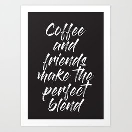 Coffee and Friends Art Print