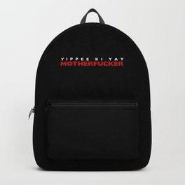 Yippee Ki Yay Backpack
